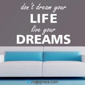 Zidna naljepnica – Don't dream your life