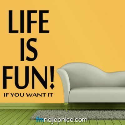 Zidna naljepnica – Life is fun